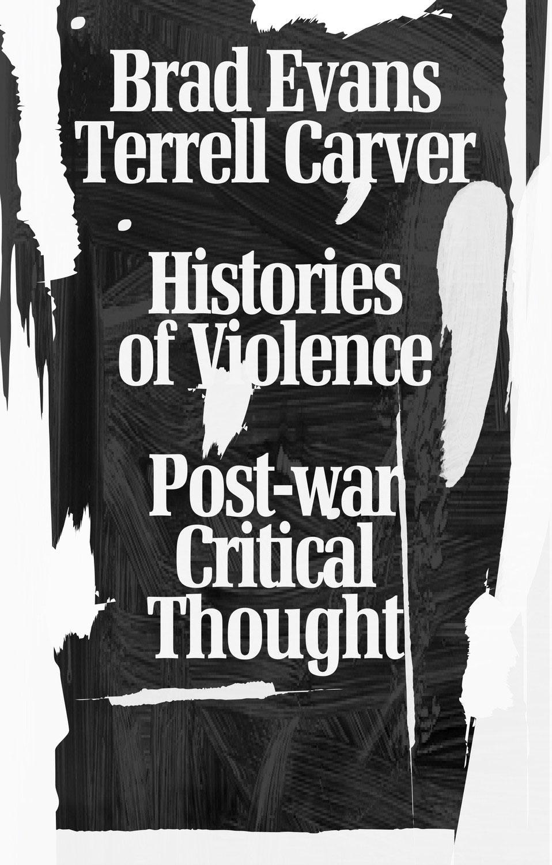 Brad Evans - Histories of Violence