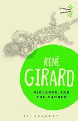 René Girard - Violence and the Sacred